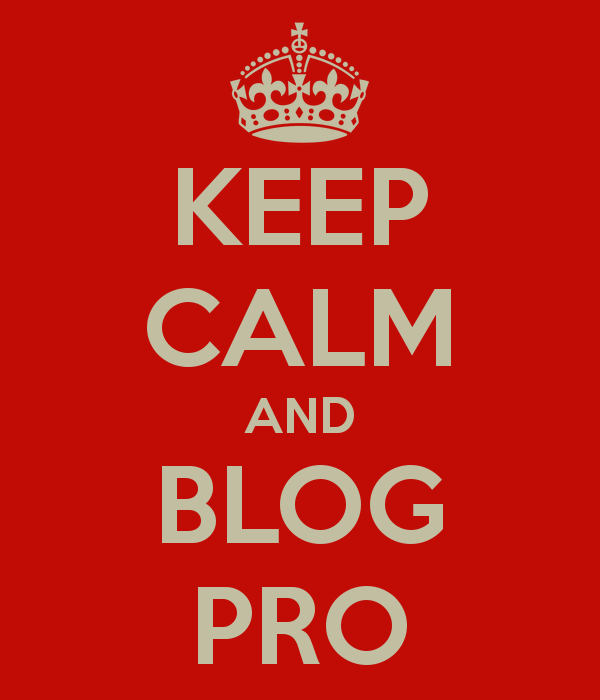 Keep calm and blog pro